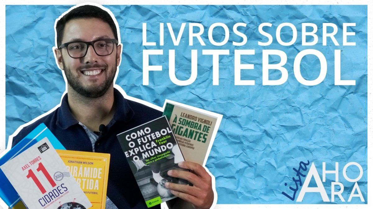 Livros para quem é fã de futebol, por Caetano Pretto – Lista A Hora #1