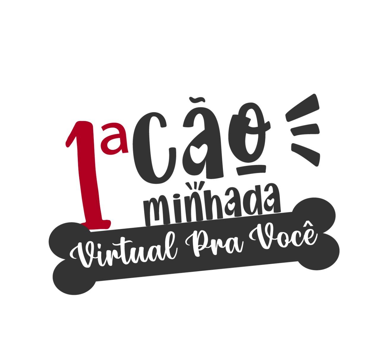 1ª Cãominhada Virtual Pra Você