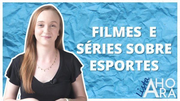 FILMES E SÉRIES SOBRE ESPORTES, por Bianca Mallmann – Lista A Hora #6