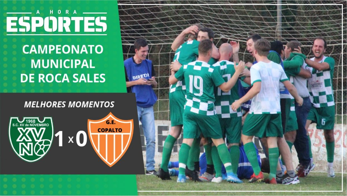 MELHORES MOMENTOS: XV DE NOVEMBRO 1 x 0 COPALTO – FINAL MUNICIPAL DE ROCA SALES